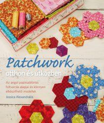 Patchwork otthon és útközben. Az angol papírsablonos foltvarrás alapja